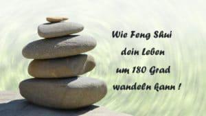Warum soll man nach Feng Shui Leben